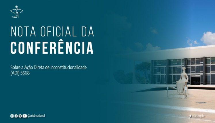 CNBB EMITE NOTA SOBRE A AÇÃO DIRETA DE INCONSTITUCIONALIDADE Nº 5668 A SER VOTADA PELO STF