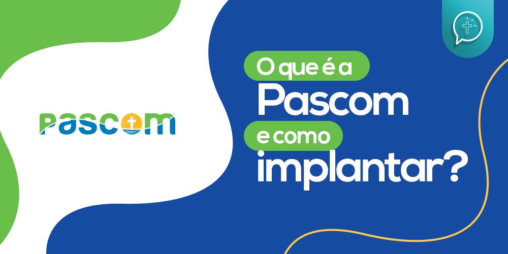 O que é a Pascom e como implantar?